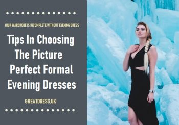 Tips In Choosing The Picture Perfect Formal Evening Dresses